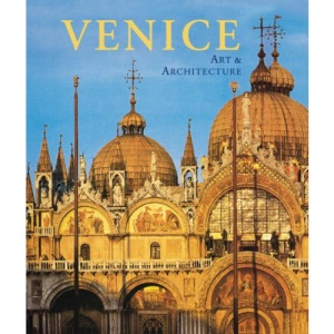 Venice: Art and Architecture (Art & Architecture)