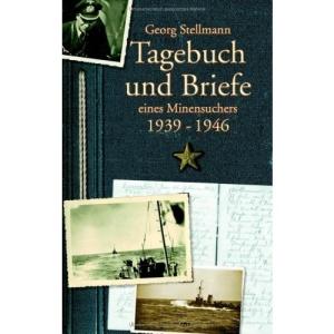 Tagebuch und Briefe eines Minensuchers 1939-1946