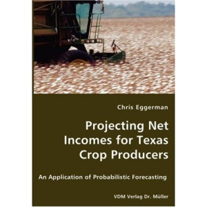 Projecting Net Incomes for Texas Crop Producers: An Application of Probabilistic Forecasting