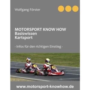 MOTORSPORT KNOW HOW Basiswissen Kartsport: Infos für den richtigen Einstieg