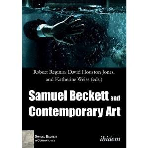 Samuel Beckett and Contemporary Art: 2 (Samuel Beckett in Company Seri)