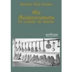 Alte Musikinstrumente: Ein Leitfaden für Sammler