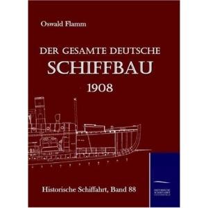 Der gesamte deutsche Schiffbau 1908