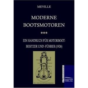 Bootsmotoren (1926): Auswahl, Einbau, Wartung, Reparatur