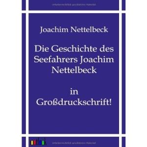 Die Geschichte des Seefahrers Joachim Nettelbeck: Großdruck
