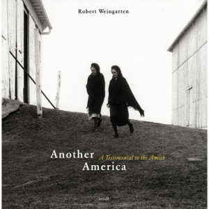 Robert Weingarten: Another America  ·  A Testimonial to the Amish: Another America, A Testimonial to the Amish