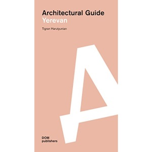 Yerevan: Architectural Guide
