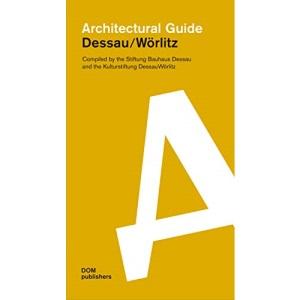 Dessau/Worlitz: Architectural Guide