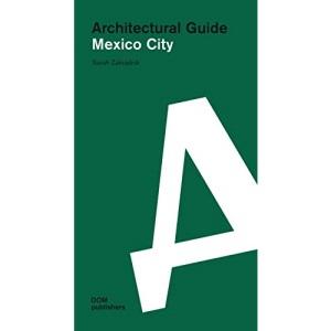 Mexico City: Architectural Guide