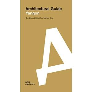 Yangon: Architectural Guide