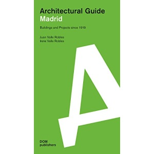 Madrid: Architectural Guide