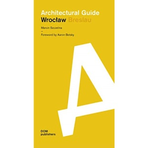 Wroclaw: Architectural Guide