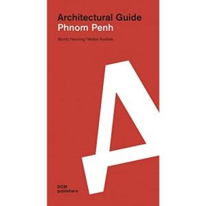 Phnom Penh. Architectural Guide