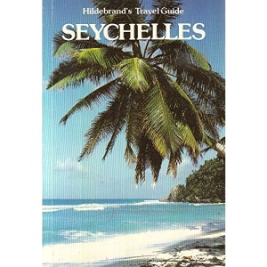 Seychelles/Book and Map (Hildebrand's Travel Guide, Vol 15)