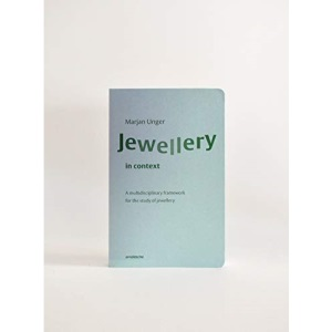 Jewellery in Context: A multidisciplinary framework for the study of jewellery