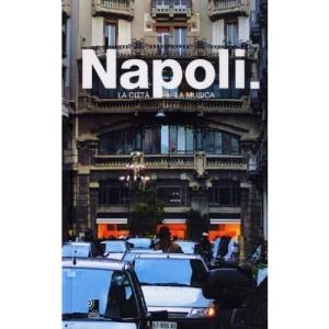 Napoli: La Citta, La Musica