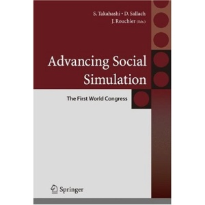 Advancing Social Simulation: The First World Congress (Springer Series on Agent Based Social Systems)