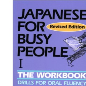 Japanese for Busy People - The Workbook: Workbook 1