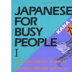 Japanese for Busy People: Kana Version v.1: Kana Version Vol 1