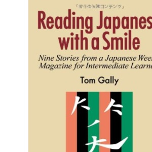 Reading Japanese with a Smile: Nine Stories from a Japanese Weekly Magazine for Intermediate Learners
