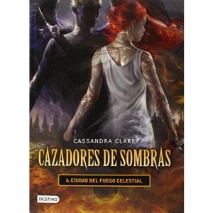 Cazadores de Sombras 6. Ciudad del Fuego Celestial: 06