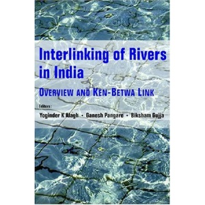 Interlinking of Rivers in India: Overview and Ken-betwa Link