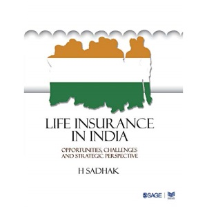 Life Insurance In India: Opportunities, Challenges and Strategic Perspective (Response Books)
