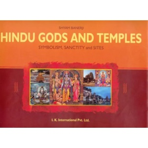 Hindu Gods and Temples: Symbolism, Sanctity and Sites
