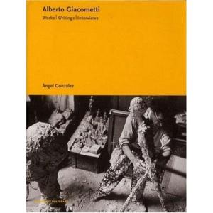 Alberto Giacometti: Works, Writings and Interviews (Essentials Poligrafa)