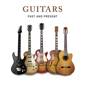 Guitars: Past and Present