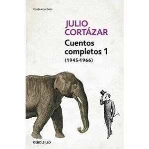 Cuentos Completos 1 (1945-1966). Julio Cortazar / Complete Short Stories, Book 1 , (1945-1966) Julio Cortazar