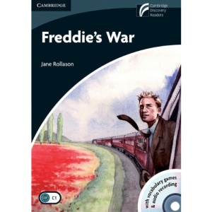 Freddie's War Level 6 Advanced Book with CD-ROM and Audio CDs (3) (Cambridge Discovery Readers)