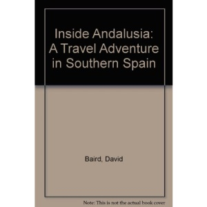 Inside Andalusia: A Travel Adventure in Southern Spain