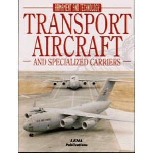 Transport Aircraft and Specialised Carriers (Encyclopaedia of Armament & Technology)