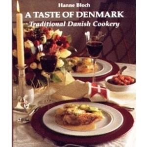 Taste of Denmark: Traditional Danish Cookery