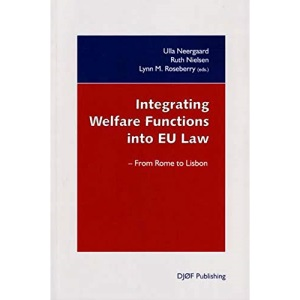 Integrating Welfare Functions into EU Law: From Rome to Lisbon