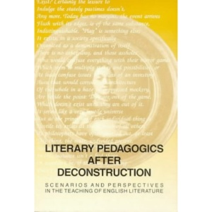 Literary Pedagogies After Deconstruction: Scenarios and Perspectives in the Teaching of English Literature (Dolphin)