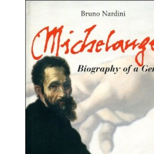 Michelangelo: Biography of a Genius