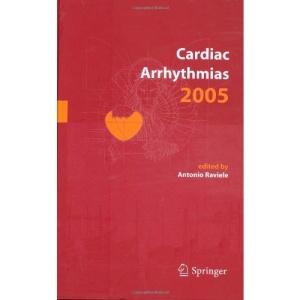 Cardiac Arrhythmias 2005: Proceedings of the 9th International Workshop on Cardiac Arrhythmias (Venice, October 2-5, 2005)