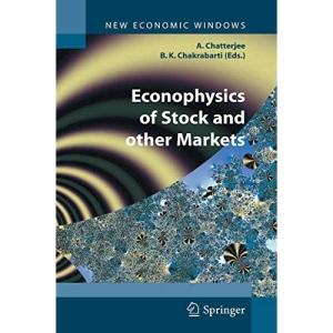 Econophysics of Stock and other Markets: Proceedings of the Econophys-Kolkata II (New Economic Windows)