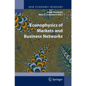 Econophysics of Markets and Business Networks (New Economic Windows)
