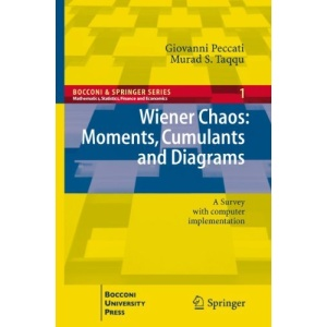Wiener Chaos: Moments, Cumulants and Diagrams: A survey with Computer Implementation (Bocconi & Springer Series)