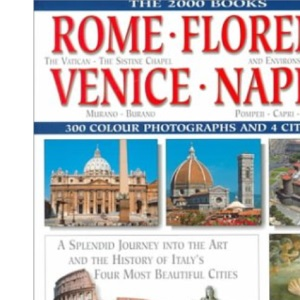 Rome, Florence, Venice, Naples (New Millennium Collection: Europe)