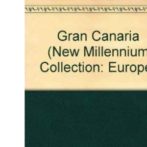Gran Canaria (New Millennium Collection: Europe)