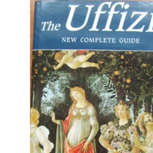 The Uffizi, The: New Complete Guide (Bonechi Travel Guides)