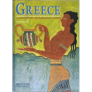Greece: A Guide to the Archaeological Sites (Archaeological Guide)