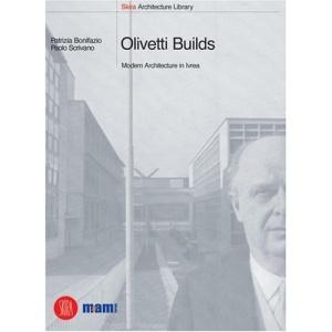 Olivetti Builds: Modern Architecture in Ivrea (Skira Architecture Library)