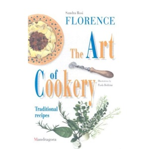 Florence - The Art of Cookery: Traditional Recipes