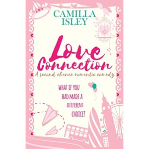 Love Connection: A Feel Good Romantic Comedy (8) (First Comes Love)