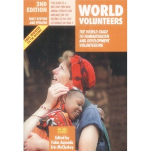 World Volunteers (World Volunteers: The World Guide to Humanitarian & Development Volu)